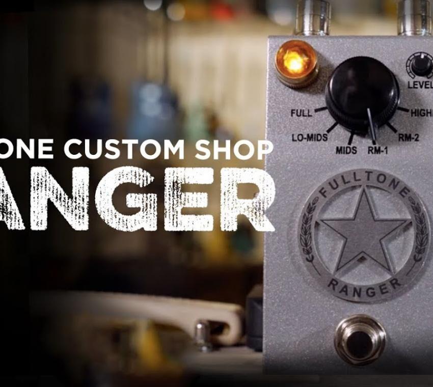 Fulltone Custom Shop Ranger